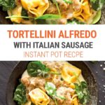 Instant Pot Tortellini Alfredo With Italian Sausage