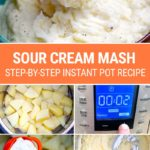 Sour Cream Mashed Potatoes (Instant Pot Step-By-Step Recipe)