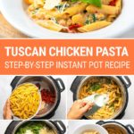 Tuscan Chicken Pasta Instant Pot Step-by-Step Recipe