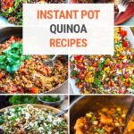 Best Quinoa Instant Pot Recipes That Are Healthy & Delicious