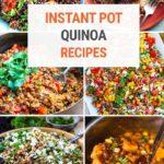 Best Quinoa Instant Pot Recipes That Are Healthy & Delicious