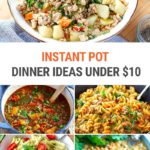 Budget-Friendly Instant Pot Dinner Recipes For Under $10