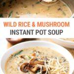 Creamy Wild Rice & Mushroom Soup (Instant Pot Recipe)