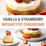 Vanilla & Strawberry Instant Pot Cheesecake