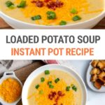 Instant Pot Loaded Potato Soup (Step-By-Step Recipe)