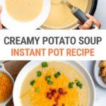 Creamy Loaded Potato Soup (Instant Pot Recipe)
