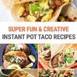 Instant Pot Taco Recipes With A Twist