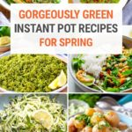 Spring Instant Pot Recipes That Gorgeously Green & Healthy