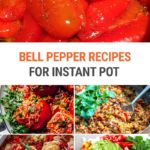 Bell Pepper Recipes For The Instant Pot
