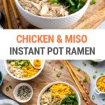Chicken & Miso Instant Pot Ramen Noodles