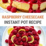 Raspberry Cheesecake (Instant Pot Recipe)