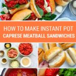How To Make Instant Pot Caprese Meatball Sandwiches