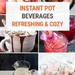 Best Instant Pot Drink Recipes (Cold & Hot)