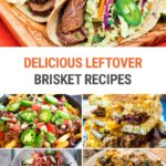 15+ Ways To Use Up Leftover Brisket