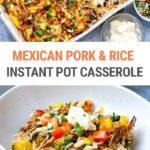 Mexican Pork & Rice Instant Pot Casserole