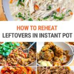 How To Reheat Leftovers In Your Instant Pot (From Fridge & Freezer)