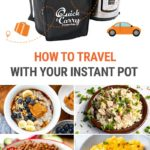 How To Travel With Your Instant Pot (Tips & Recipe Ideas)
