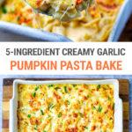5-Ingredient Creamy Garlic Pumpkin Pasta Bake (Instant Pot + Oven)