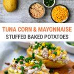 Stuffed Baked Potatoes With Tuna, Corn & Mayo (Instant Pot + Oven)