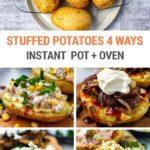 Instant Pot Stuffed Baked Potatoes (Four Ways!)