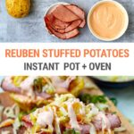 Reuben Inspired Stuffed Baked Potatoes (Instant Pot + Oven)